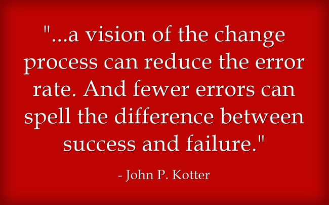 Kotter: fewer errors can spell the difference between success and failure.