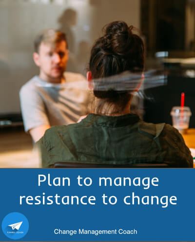 Planning to manage resistance to change